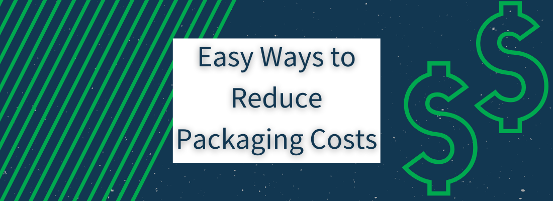 blue background with green stripes on left green money symbols on right and blue text in white box reading easy ways to reduce packaging costs
