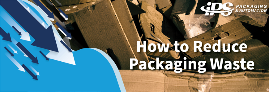 recycled corrugated boxes on right with white text reading how to reduce packaging waste and blue downward arrows on left