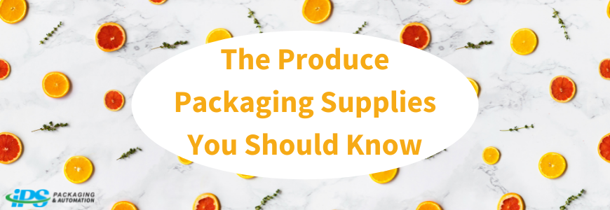 sliced oranges and herbs on marble background with text on top reading the produce packaging supplies you should know