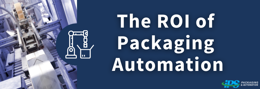 case sealer image on left with blue background and white text saying the roi of packaging automation on right