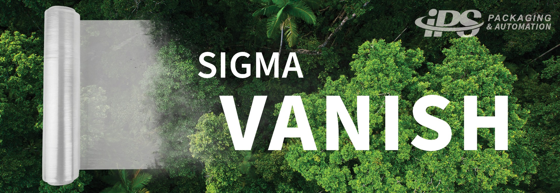 green forest canopy background with roll of stretch film on left that vanishes as rolled and text sigma vanish on right