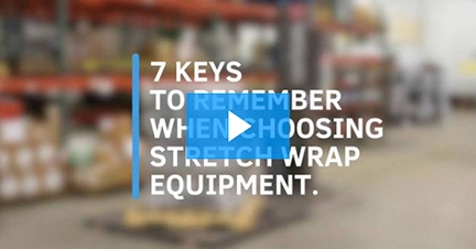 7 Step Guide To Choosing Stretch Wrapping Equipment