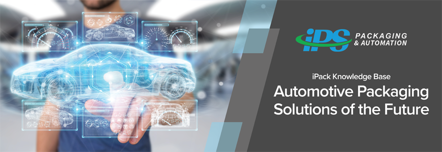 Automotive Packaging Solutions of the Future