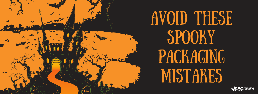 Avoid These Spooky Packaging Mistakes