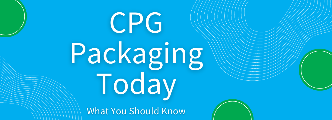 CPG Packaging Today: What You Should Know