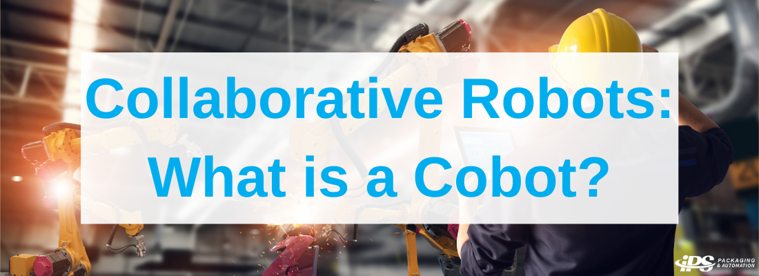 Collaborative Robots: What is a Cobot?