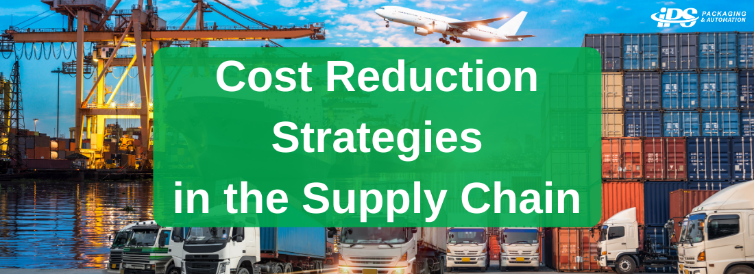 Cost Reduction Strategies in the Supply Chain