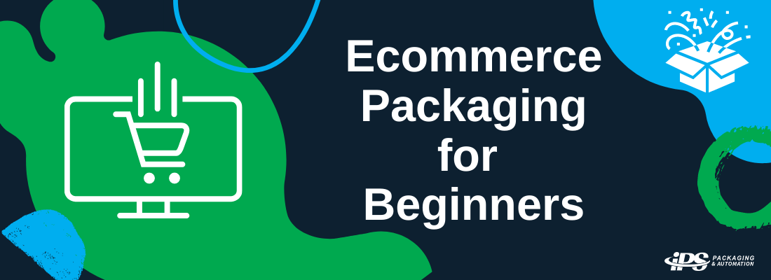 Ecommerce Packaging for Beginners