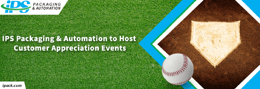 Press Release: IPS Packaging & Automation to Host Customer Appreciation Events