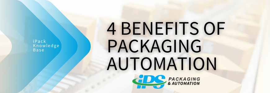 Four Benefits of Packaging Automation