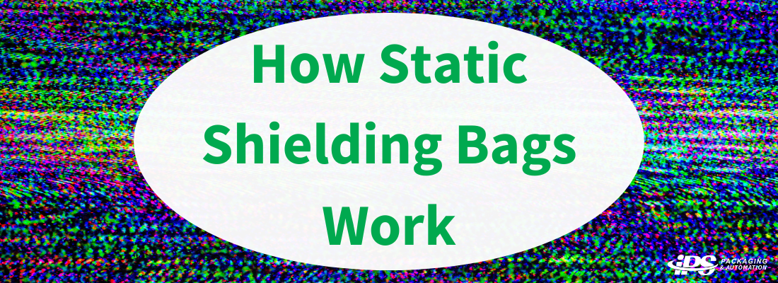 How Static Shielding Bags Work