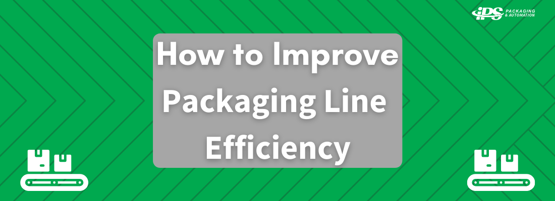 How to Improve Packaging Line Efficiency