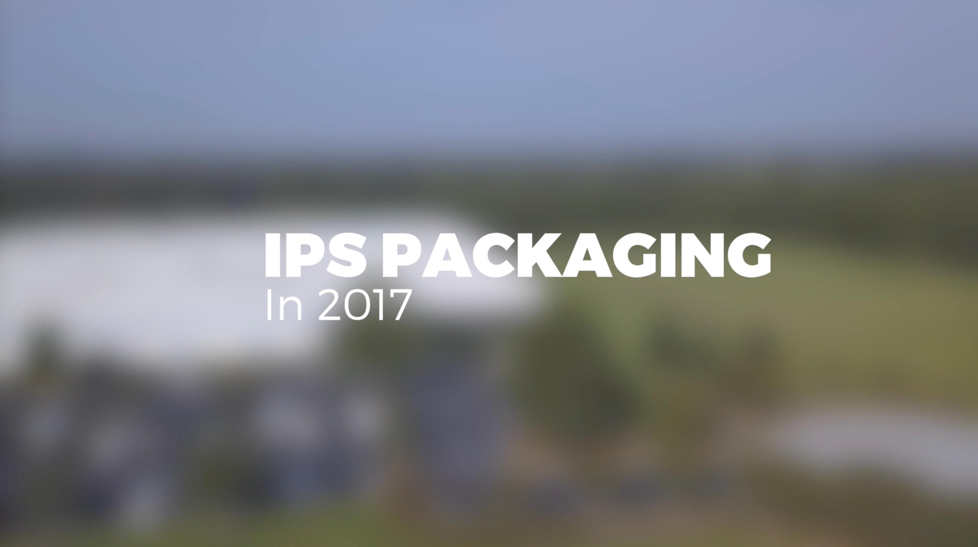 IPS Packaging in 2017: Video look back