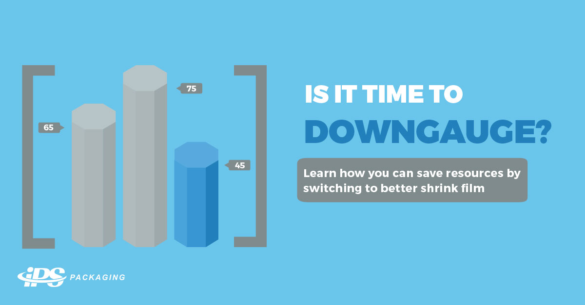 What to Consider When Downgauging