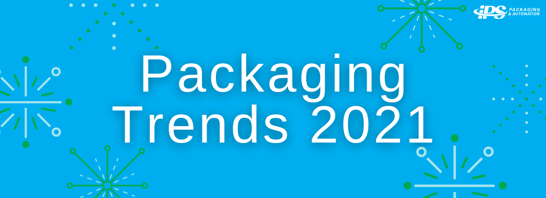 Packaging Trends 2021: What to Expect