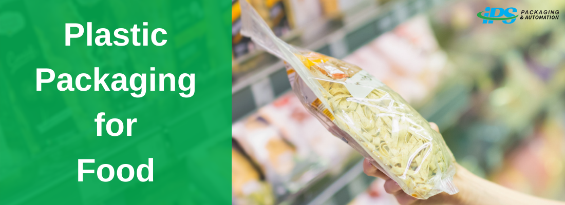 Plastic Packaging for Food: What to Know