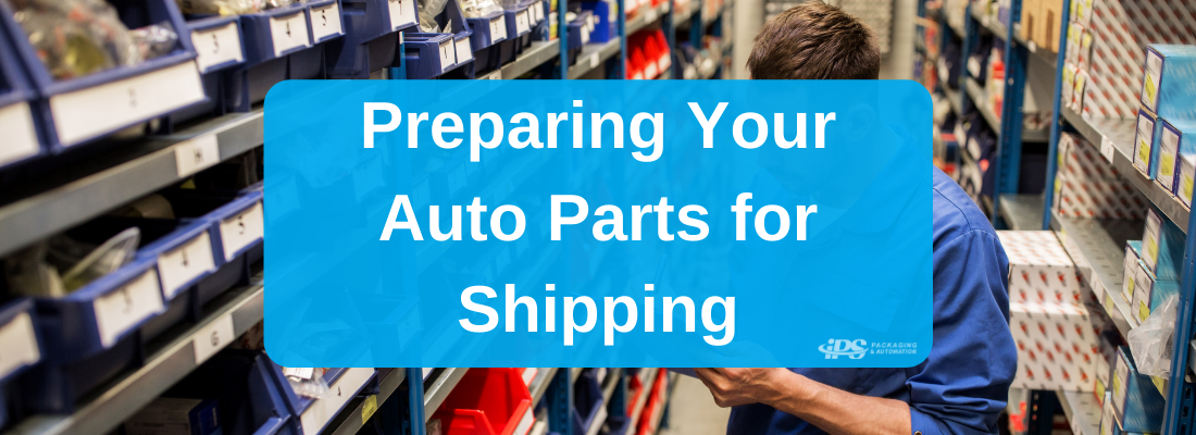Preparing Your Auto Parts for Shipping