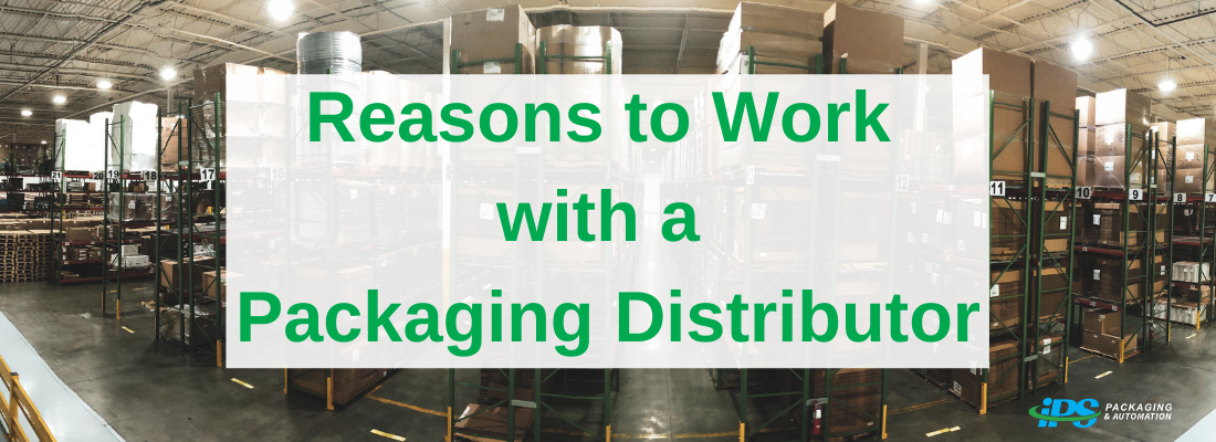 Reasons to Work with a Packaging Distributor