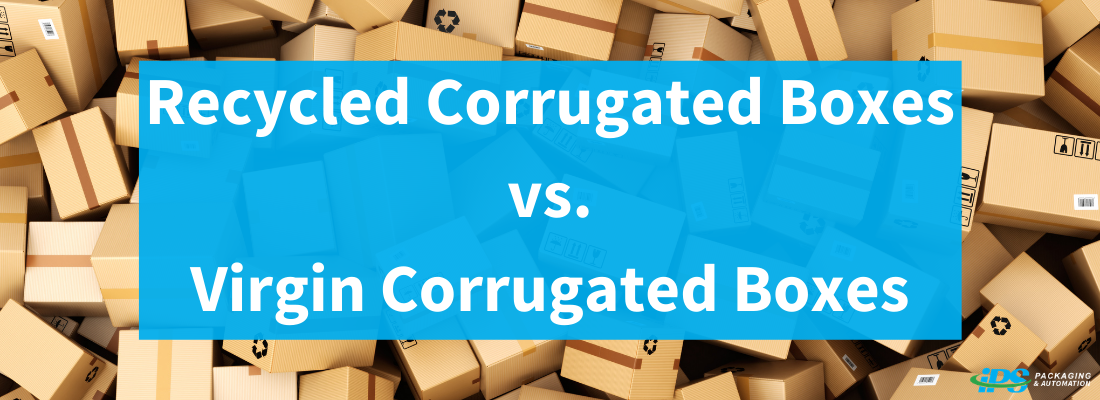 Recycled Corrugated Boxes vs. Virgin Corrugated Boxes